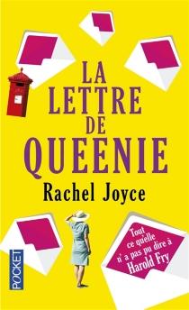 La lettre de Queenie : tout ce qu'elle n'a pas pu dire à Harold Fry - RachelJoyce