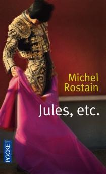 Jules, etc. - MichelRostain