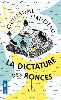 La dictature des ronces - GuillaumeSiaudeau