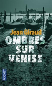 Ombres sur Venise - JeanGiraud