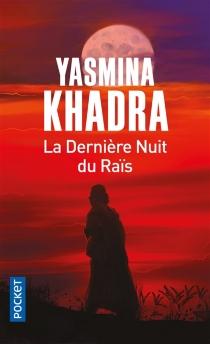 La dernière nuit du raïs - YasminaKhadra