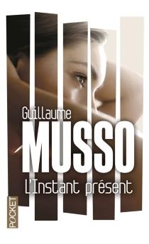 L'instant présent - GuillaumeMusso