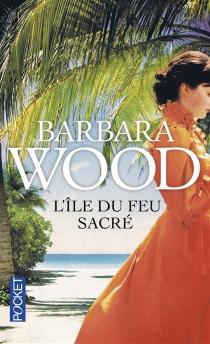 L'île du feu sacré - BarbaraWood