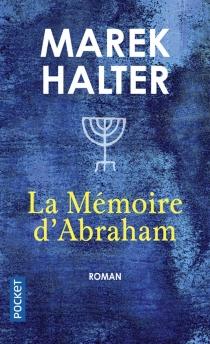 La mémoire d'Abraham - MarekHalter
