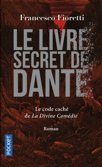 Le livre secret de Dante - FrancescoFioretti