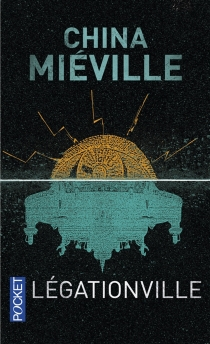 Légationville - China Miéville