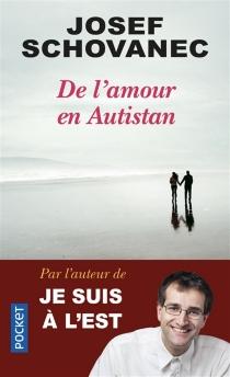 De l'amour en Autistan - JosefSchovanec