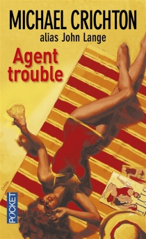 Agent trouble - Michael Crichton