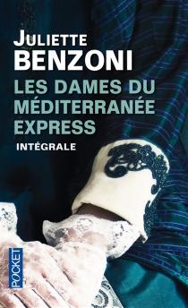 Les dames du Méditerranée-Express : intégrale - JulietteBenzoni