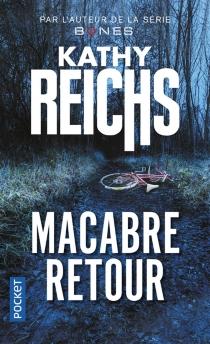 Macabre retour - KathyReichs