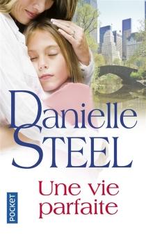 Une vie parfaite - DanielleSteel