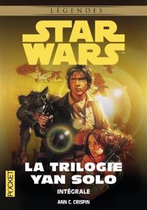 La trilogie Yan Solo : intégrale - Ann C.Crispin