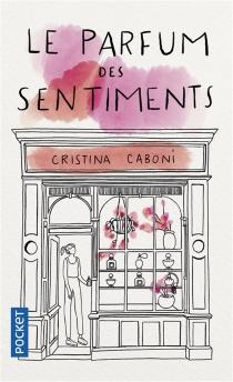 Le parfum des sentiments - CristinaCaboni