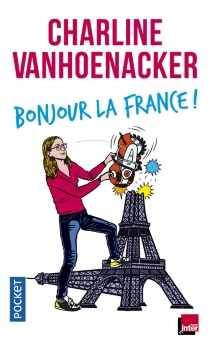 Bonjour la France ! - CharlineVanhoenacker