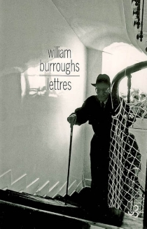 Lettres - William Seward Burroughs