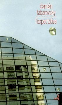 L'expectative - DamiánTabarovsky