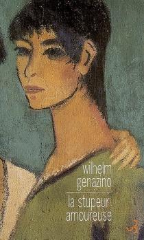 La stupeur amoureuse - WilhelmGenazino