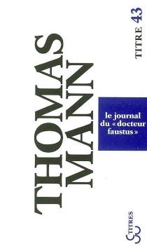 Le journal du docteur Faustus : le roman d'un roman - ThomasMann