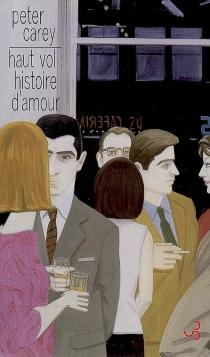 Haut vol : histoire d'amour - PeterCarey