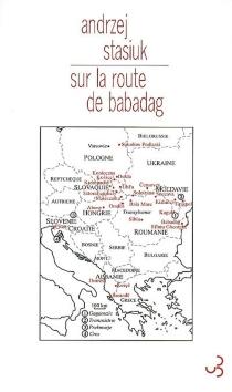 Sur la route de Babadag - AndrzejStasiuk