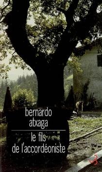 Le fils de l'accordéoniste - BernardoAtxaga