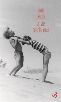 La vie pieds nus - AlanPauls