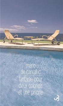 Fantaisie pour deux colonels et une piscine - Mário deCarvalho