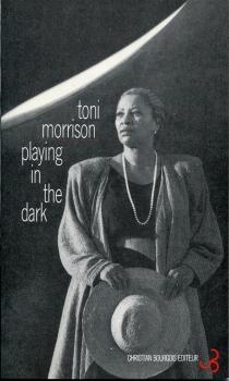 Playing in the dark : blancheur et imagination littéraire - ToniMorrison