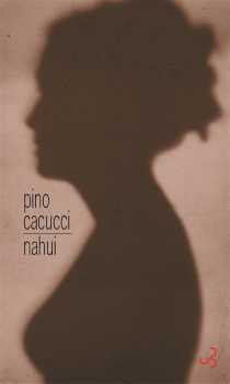 Nahui - PinoCacucci