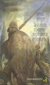 La guerre comme expérience intérieure - ErnstJünger