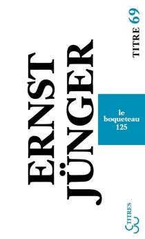 Le boqueteau 125 - ErnstJünger