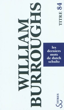 Les derniers mots de Dutch Schultz - William Seward Burroughs