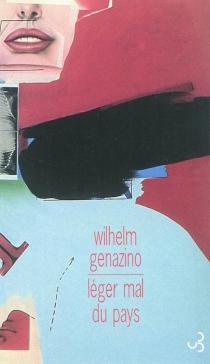 Léger mal du pays - WilhelmGenazino