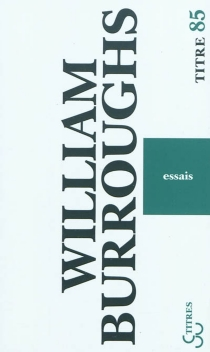 Essais - William Seward Burroughs