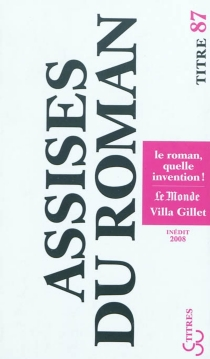 Le roman, quelle invention ! - Assises internationales du roman