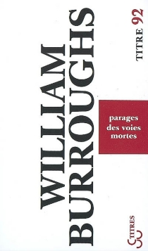 Parages des voies mortes - William Seward Burroughs