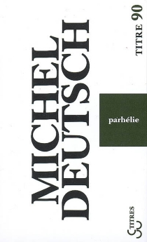 Parhélie : pandemonium Germanicum - Michel Deutsch