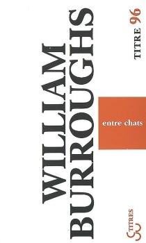 Entre chats - William SewardBurroughs