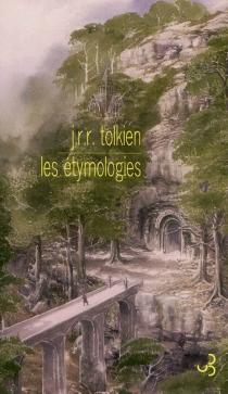 Les étymologies - John Ronald ReuelTolkien