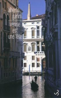 Venise est une fête - AlbertoGarlini