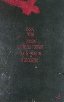 Encore un fichu roman sur la guerre d'Espagne ! : lecture critique de La malamemoria - IsaacRosa