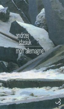 Mon Allemagne - AndrzejStasiuk