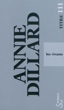 Les vivants - AnnieDillard