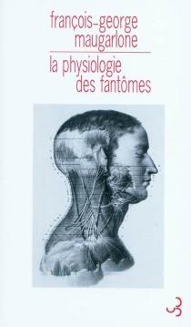 La physiologie des fantômes - François-GeorgeMaugarlone