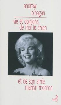 Vie et opinions de Maf le chien et de son amie Marilyn Monroe - AndrewO'Hagan