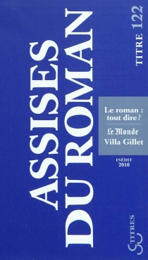 Le roman : tout dire ? - Assises internationales du roman