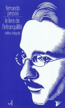 Le livre de l'intranquillité de Bernardo Soares - FernandoPessoa