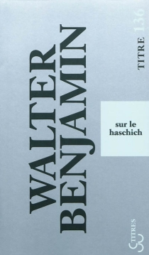 Sur le haschich - WalterBenjamin