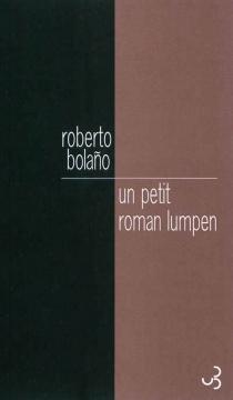 Un petit roman lumpen - RobertoBolano