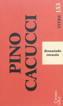 Demasiado corazón - PinoCacucci
